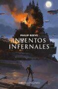 INVENTOS INFERNALES (SERIE MÁQUINAS MORTALES 3) de REEVE, PHILIP