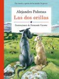 LAS DOS ORILLAS de PALOMAS, ALEJANDRO  VICENTE, FERNANDO