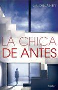 LA CHICA DE ANTES di DELANEY, J. P.