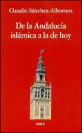 DE LA ANDALUCIA ISLAMICA A LA DE HOY (2ª ED.) di SANCHEZ-ALBORNOZ, CLAUDIO