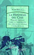 HIPOTESIS DEL CINE: PEQUEÑO TRATADO SOBRE LA TRANSMISION DEL CINE di BERGALA, ALAIN