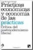 PRACTICAS ECONOMICAS Y ECONOMIA DE LAS PRACTICAS di ALONSO, LUIS ENRIQUE