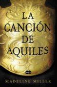 LA CANCION DE AQUILES (ORANGE PRIZE FOR FICTION 2012) di MILLER, MADELINE