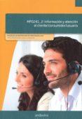 MF0241_2 INFORMACION Y ATENCION AL CLIENTE/CONSUMIDOR/USUARIO di VV.AA.
