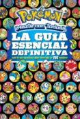 LA GUIA ESENCIAL DEFINITIVA (POKEMON): TODO LO QUE NECESITAS SABER MAS DE 700 POKEMON di VV.AA.