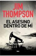 EL ASESINO DENTRO DE MI de THOMPSON, JIM