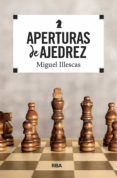 APERTURAS DE AJEDREZ di ILLESCAS CORDOBA, MIGUEL