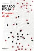 EL CAMINO DE IDA di PIGLIA, RICARDO