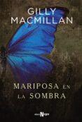 MARIPOSA EN LA SOMBRA di MACMILLAN, GILLY