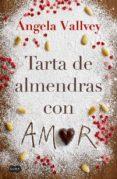 TARTA DE ALMENDRAS CON AMOR de VALLVEY, ANGELA