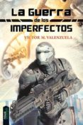 LA GUERRA DE LOS IMPERFECTOS di VALENZUELA, VICTOR M.