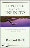 EL PUENTE HACIA EL INFINITO de BACH, RICHARD