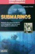 SUBMARINOS: RELATOS DE ESPECTACULARES Y ARRIESGADAS OPERACIONES D E LA GUERRA SUBMARINA di PRIETO, MANUEL J.