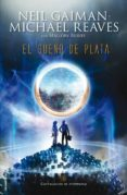 EL SUEÑO DE PLATA de GAIMAN, NEIL  REAVES, MICHAEL