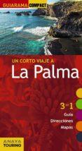 UN CORTO VIAJE A LA PALMA 2017 (GUIARAMA COMPACT) 2ª ED. di MARTINEZ I EDO, XAVIER