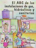 EL ABC DE LAS INSTALACIONES HIDRAULICAS Y SANITARIAS (2ª ED.) di HARPER, ENRIQUEZ