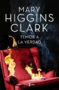 TEMOR A LA VERDAD di HIGGINS CLARK, MARY