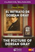 EL RETRATO DE DORIAN GRAY / THE PICTURE OF DORIAN GRAY (ED. BILINGÜE) de WILDE, OSCAR