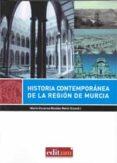 HISTORIA CONTEMPORÁNEA DE LA REGIÓN DE MURCIA di VV.AA.