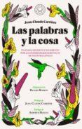LAS PALABRAS Y LA COSA: UN PASEO POR LAS POSIBILIDADES EROTICAS DE NUESTRA LENGUA di CARRIERE, JEAN-CLAUDE