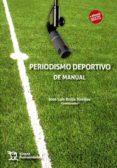 9788416786572 - Rojas Torrijos Jose Luis: Periodismo Deportivo De Manual - Libro