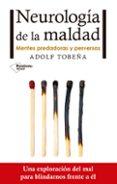 NEUROLOGIA DE LA MALDAD de TOBEÑA, ADOLF