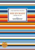 SOY EN MAYO (ANTOLOGÍA 1982-2016) 2ª ED. di MARTINEZ MESANZA, JULIO
