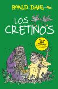 LOS CRETINOS de DAHL, ROALD