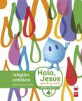 NUEVO HOLA, JESÚS APRENDE Y SONRÍE 4 AÑOS EDUCACION INFANTIL ED 2 016 di VV.AA.