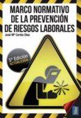 MARCO NORMATIVO DE LA PREVENCION DE RIESGOS LABORALES (5º ED.) de CORTES DIAZ, JOSE MARIA