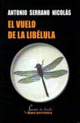 EL VUELO DE LA LIBELULA di SERRANO NICOLAS, ANTONIO