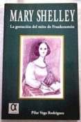 MARY SHELLEY: LA GESTACION DEL MITO DE FRANKENSTEIN di VEGA RODRIGUEZ, PILAR