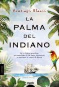 LA PALMA DEL INDIANO di BLASCO, SANTIAGO