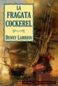 LA FRAGATA COCKEREL di LAMBDIN, DEWEY