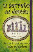 EL SECRETO DEL DESVAN: UN CUENTO PARA APRENDER A JUGAR AL AJEDREZ de RIESCO, NEREA