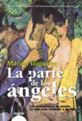 LA PARTE DE LOS ANGELES (PREMIO ATENEO CIUDAD DE VALLADOLID) di IZAGUIRRE, MARIAN
