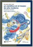UN CIENTIFICO EN EL MUSEO DE ARTE MODERNO de PLATA ROSAS, LUIS JAVIER