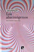 LOS ALUCINÓGENOS di LOPEZ SAEZ, JOSE ANTONIO