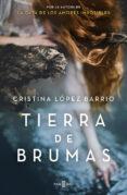TIERRA DE BRUMAS di LOPEZ BARRIO, CRISTINA