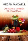 9788408162773 - Maxwell Megan: Las Ranas Tambien Se Enamoran - Libro