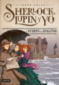 9788408177173 - Adler Irene: Sherlock Lupin Y Yo 11: El Puerto De Los Engaños - Libro