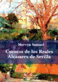 CUENTOS DE LOS REALES ALCÁZARES DE SEVILLA de SAMUEL, MERVIN