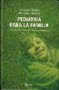 PEDIATRIA PARA LA FAMILIA. UNA OBRA DE CONSULTA MEDICO-PEDAGOGICA di GOEBEL, WOLFGANG  GLÖCKLER, MICHAELA