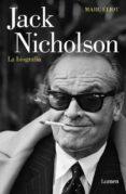 JACK NICHOLSON, LA BIOGRAFÍA di ELIOT, MARC