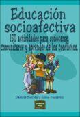 EDUCACION SOCIOAFECTIVA: 150 ACTIVIDADES PARA CONOCERSE, COMUNICA RSE Y APRENDER DE LOS CONFLICTOS di NOVARA, DANIELE