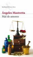 MAL DE AMORES di MASTRETTA, ANGELES