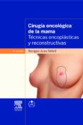 CIRUGIA ONCOLOGICA DE LA MAMA (3ª ED.) di ACEA NEBRIL, B.