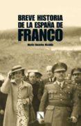 BREVE HISTORIA DE LA ESPAÑA DE FRANCO di NICOLAS MARIN, MARIA ENCARNA