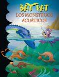 BAT PAT 13: LOS MONSTRUOS ACUATICOS di PAVANELLO, ROBERTO