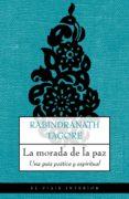 LA MORADA DE LA PAZ: UNA GUIA POETICA Y ESPIRITUAL di TAGORE, RABINDRANATH